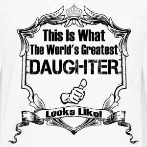 This Is What The World's Greatest Daughter T-Shirts - Men's Premium Long Sleeve T-Shirt