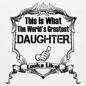 This Is What The World's Greatest Daughter T-Shirts - Men's Premium Tank