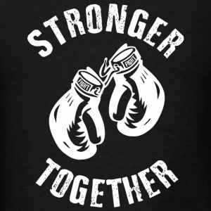 Stronger Together Long Sleeve Shirts - Men's T-Shirt