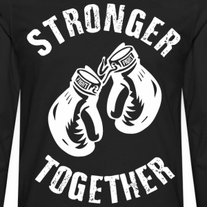 Stronger Together T-Shirts - Men's Premium Long Sleeve T-Shirt