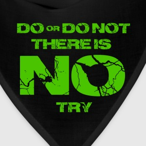 Star Wars do or do not there is no try yoda quote T-Shirts - Bandana