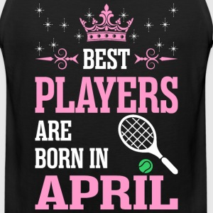 Best Players Are Born In April T-Shirts - Men's Premium Tank