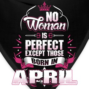 No Woman Is Perfect Born T-Shirts - Bandana