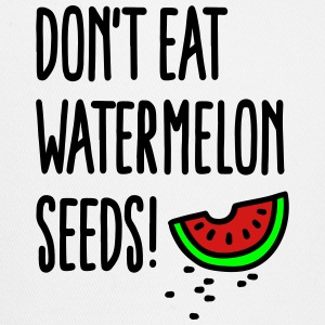 Don't eat watermelon seeds Tanks - Trucker Cap