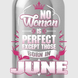 No Woman Is Perfect Born In June T-Shirts - Water Bottle