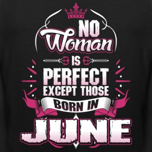 No Woman Is Perfect Born In June T-Shirts - Men's Premium Tank