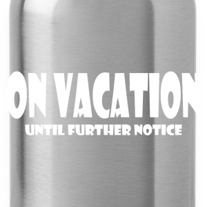 ON VACATION Hoodies - Water Bottle