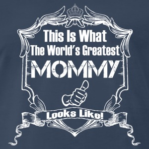 Worlds Greatest Mommy Looks Like Long Sleeve Shirts - Men's Premium T-Shirt