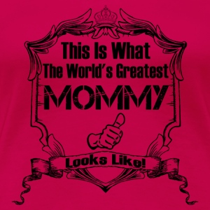 Worlds Greatest Mommy Looks Like Long Sleeve Shirts - Women's Premium T-Shirt
