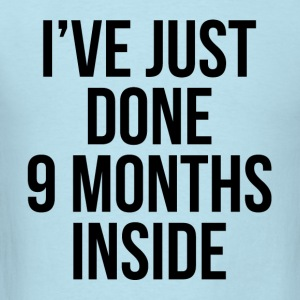 I'VE JUST DONE 9 MONTHS INSIDE Baby Bodysuits - Men's T-Shirt