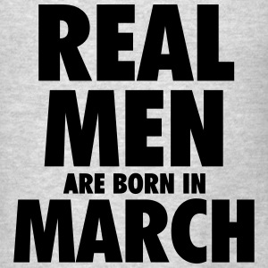 Real men are born in March Long Sleeve Shirts - Men's T-Shirt
