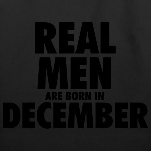 Real men are born in December T-Shirts - Eco-Friendly Cotton Tote