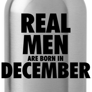 Real men are born in December T-Shirts - Water Bottle