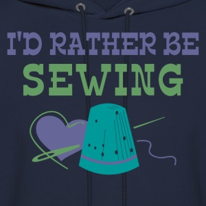Rather Be Sewing T-Shirts - Men's Hoodie