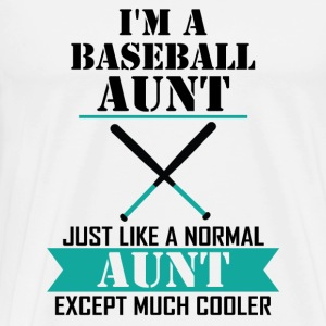 I'M A Baseball Aunt Just Like A Normal Aunt Excep Long Sleeve Shirts - Men's Premium T-Shirt