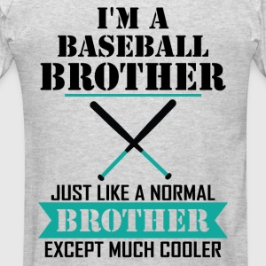 I'M A Baseball Brother Just Like A Normal Brother Hoodies - Men's T-Shirt