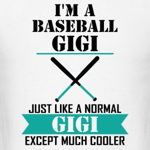I'M A Baseball Gigi Just Like A Normal Gigi Excep Long Sleeve Shirts - Men's T-Shirt