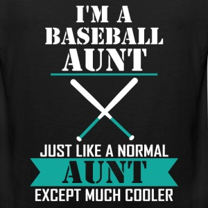 I'M A Baseball Aunt Just Like A Normal Aunt Excep T-Shirts - Men's Premium Tank