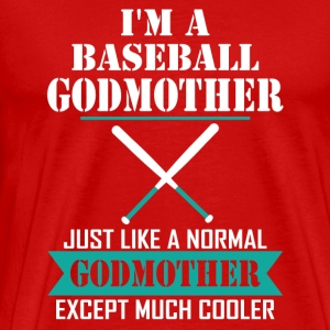 I'M A Baseball Godmother Just Like A Normal Godmo Long Sleeve Shirts - Men's Premium T-Shirt