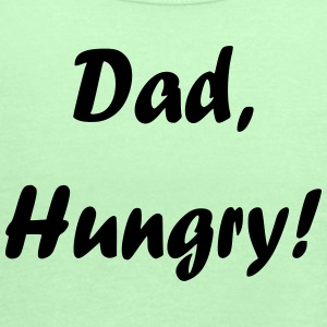 Dad, Hungry! - Women's Flowy Tank Top by Bella