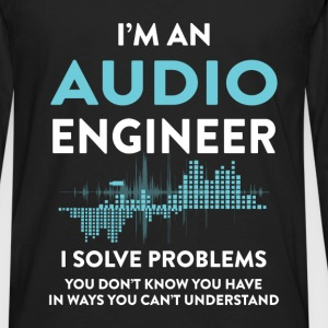 Audio Engineer - I'm an Audio Engineer I solve pro - Men's Premium Long Sleeve T-Shirt