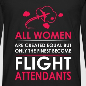 Flight Attendants - All women are created equal bu - Men's Premium Long Sleeve T-Shirt