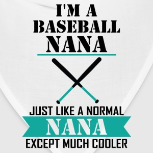 I'M A Baseball Nana Just Like A Normal Nana Excep T-Shirts - Bandana