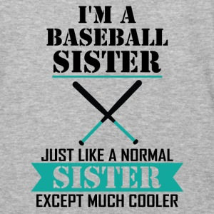 I'M A Baseball Sister Just Like A Normal Sister E Hoodies - Baseball T-Shirt