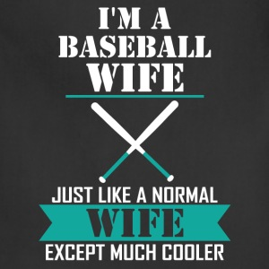 I'M A Baseball Wife Just Like A Normal Wife Excep T-Shirts - Adjustable Apron