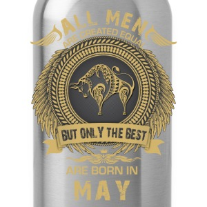 All men are created equal but only the best are  T-Shirts - Water Bottle