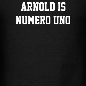 Arnold is numero Uno - Men's T-Shirt