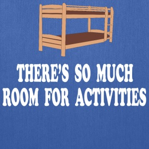 There's So Much Room For Activities -Step Brothers T-Shirts - Tote Bag