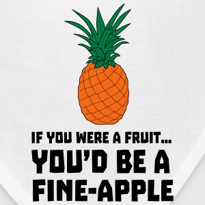 If you were a fruit you'd be a fine-apple T-Shirts - Bandana