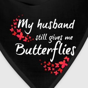 Marriage - My husband still gives me butterflies - Bandana
