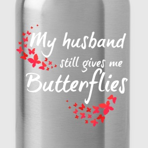 Marriage - My husband still gives me butterflies - Water Bottle