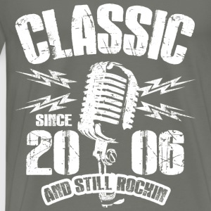 Classic Since 2006 and Still Rockin' - Men's Premium T-Shirt