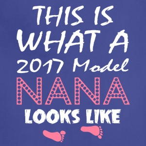 This Is What A 2017 Model Nana Looks Like T Shirt - Adjustable Apron