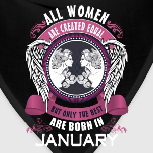 All women are created equal but only the best are T-Shirts - Bandana