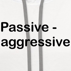 Passive Aggressive T-Shirts - Contrast Hoodie
