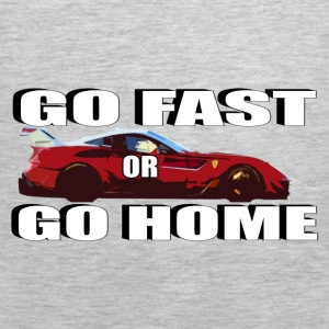 Go Fast or Go Home - Men's Premium Tank