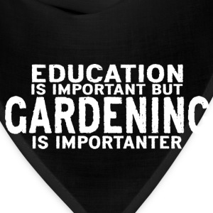Gardening is importanter - Bandana