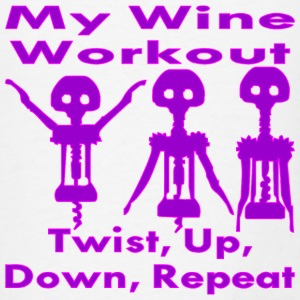 My Wine Workout; Twist, Up, Down, Repeat  - Men's T-Shirt