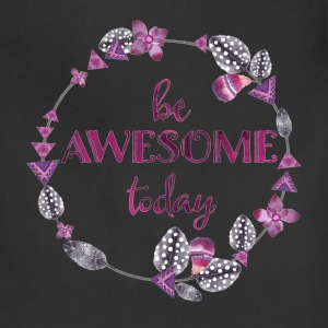 Be awesome today - Adjustable Apron