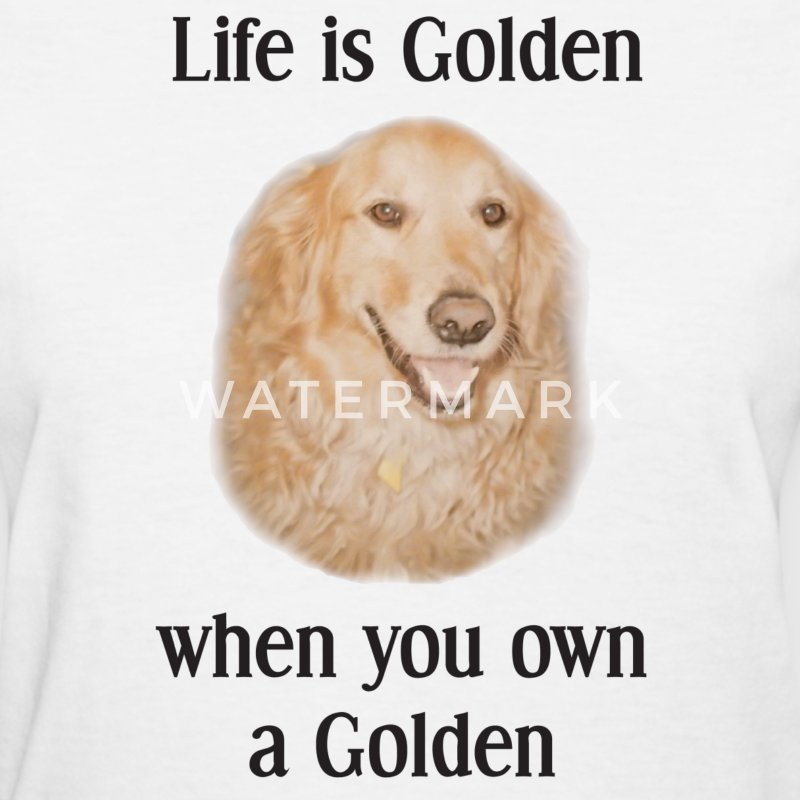Life is good and golden with a golden retriever - Women's T-Shirt