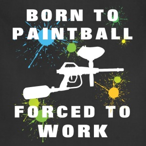 Paintball - Born to paintball Forced to work - Adjustable Apron