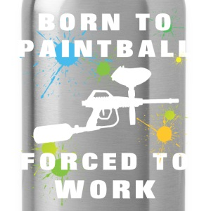 Paintball - Born to paintball Forced to work - Water Bottle
