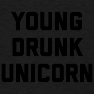 Young Drunk Unicorn Funny Quote Sportswear - Men's T-Shirt