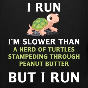 Turtle - Turtle - I run. I'm slower than a herd of - Men's Premium Tank