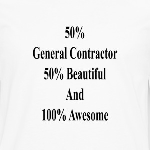 50_general_contractor_50_beautiful_and_1 T-Shirts - Men's Premium Long Sleeve T-Shirt