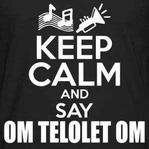 KEEP CALM TELOLET 112222.png T-Shirts - Men's Premium Long Sleeve T-Shirt